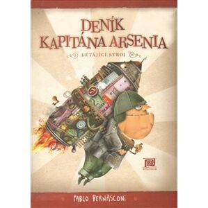 Deník kapitána Arsenia – Létající stroj - Pablo Bernasconi