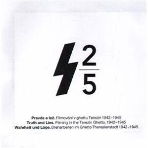Pravda a lež. Filmování v ghettu Terezín (1xCD-ROM)