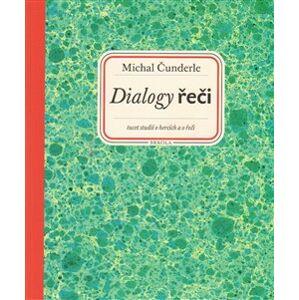 Dialogy řeči - Michal Čunderle