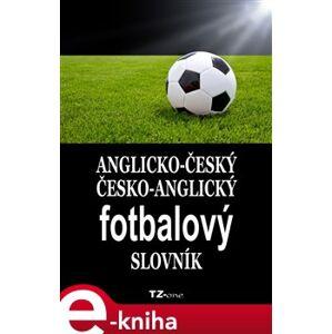 Anglicko-český/ česko-anglický fotbalový slovník e-kniha