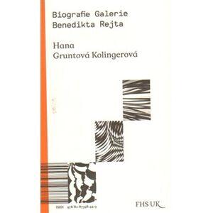 Biografie Galerie Benedikta Rejta - Hana Gruntová Kolingerová