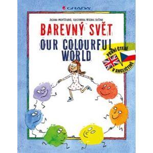 Barevný svět / Our colourful world - Zuzana Pospíšilová, Michal Sušina