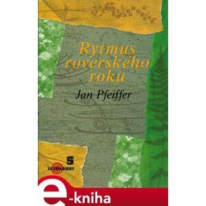 Rytmus roverského roku - Jan Pfeiffer e-kniha