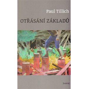 Otřásání základů - Paul Tilich