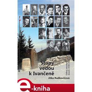 Stopy vedou k Ivančeně - Jitka Radkovičová e-kniha