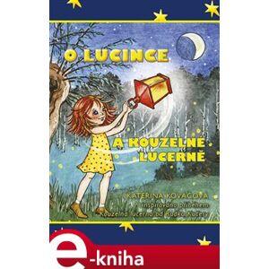 O Lucince a kouzelné lucerně - Kateřina Kováčová e-kniha