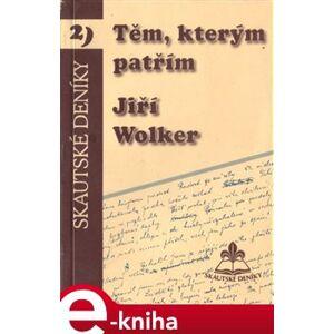 Těm, kterým patřím - Jiří Wolker e-kniha