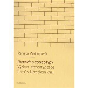 Romové a stereotypy - Renata Weinerová