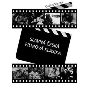 Slavná česká filmová klasika - Ondřej Slanina