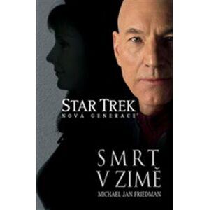 Smrt v zimě. Star Trek: Nová generace - Michael Jan Friedman