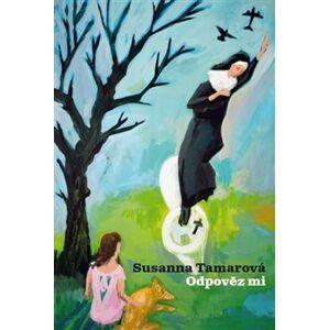 Odpověz mi - Susanna Tamarová