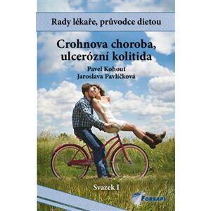 Crohnova choroba, ulcerózní kolitida. Svazek I. - Jaroslava Pavlíčková, Pavel Kohout