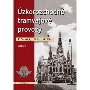 Úzkorozchodné tramvajové provozy - Liberec - I. Grisa, G. Jäkl, P. Dvorský