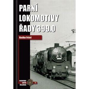 Parní lokomotivy řady 399.0 - Radko Friml