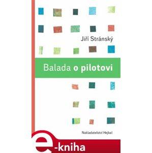 Balada o pilotovi - Jiří Stránský e-kniha
