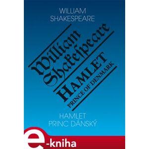 Hamlet, princ dánský / Hamlet, Prince of Denmark - William Shakespeare e-kniha