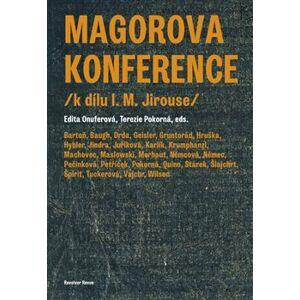 Magorova konference. /k dílu I. M. Jirouse/