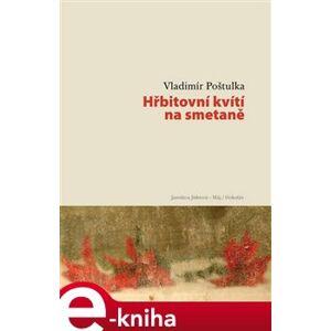 Hřbitovní kvítí na smetaně - Vladimír Poštulka e-kniha