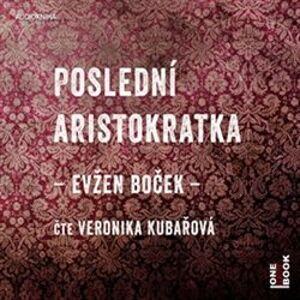 Poslední aristokratka, CD - Evžen Boček