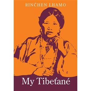 My Tibeťané - Rinčhen Lhamo
