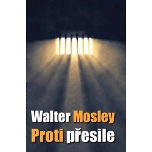 Proti přesile - Walter Mosley
