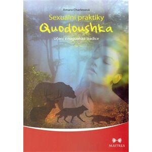 Sexuální praktiky Quodoushka. Učení z nagualské tradice - Amara Charlesová