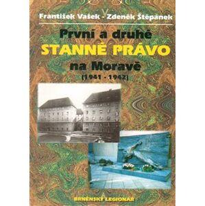 První a druhé stanné právo na Moravě. (1941-1942) - Zdeněk Štěpánek, František Vašek