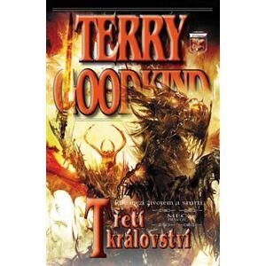 Třetí království. Meč pravdy - Terry Goodkind