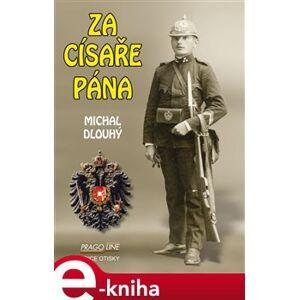 Za císaře pána - Michal Dlouhý e-kniha