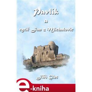 Pavlík a rytíř Jan z Michalovic - Jiří Glet e-kniha