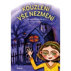 Kouzlení vše nezmění - Helena Beránková