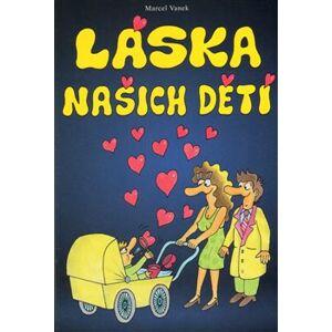 Láska našich dětí - Marcel Vanek