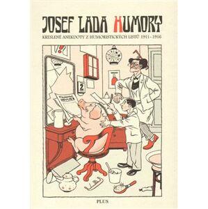 Humory. Kreslené anekdoty z Humoristických listů 1911-1916 - Josef Lada