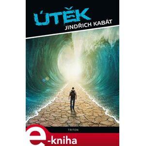 Útěk - Jindřich Kabát e-kniha