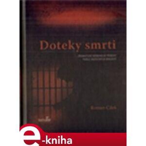 Doteky smrti - Roman Cílek e-kniha