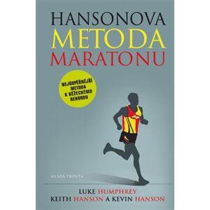 Hansonova metoda maratonu. Nejúspěšnější metoda k běžeckému rekordu - Luke Humphrey, Keith Hanson, Kevin Hanson