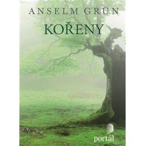 Kořeny - Anselm Grün