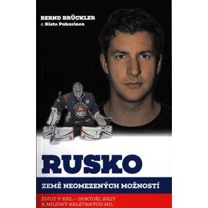 Rusko, země neomezených možností - Bernd Brückler, Risto Pakarinen