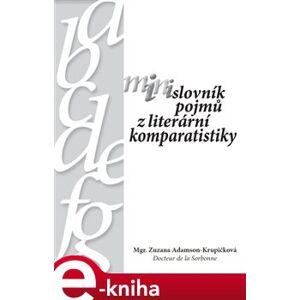 Minislovník pojmů z literární komparatistiky - Zuzana Adamson - Krupičková e-kniha