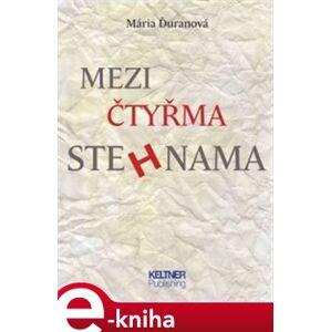 Mezi čtyřma stehnama - Mária Ďuranová e-kniha
