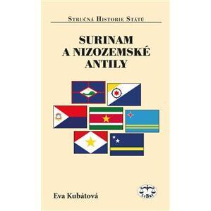 Surinam a Nizozemské Antily - Eva Kubátová
