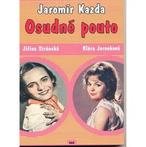 Osudné pouto - Jaromír Kazda