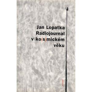 Radiojournal v ko(s)mickém věku - Jan Lopatka