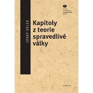 Kapitoly z teorie spravedlivé války - Josef Velek