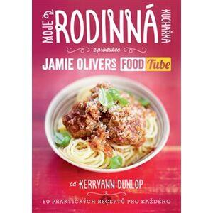 "Moje rodinná kuchařka. z produkce ""Jamie Oliver`s FOOD Tube"" - Kerryann Dunlop"