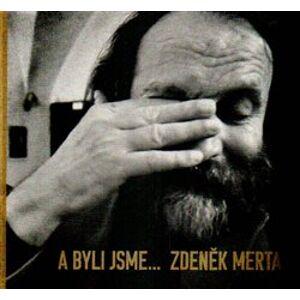 A byli jsme... - Petr Král, Zdeněk Merta, Eugen Brikcius