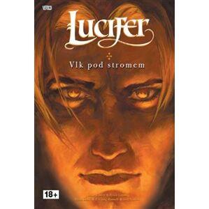 Vlk pod stromem. Lucifer 8 - Mike Carey