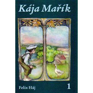 Kája Mařík 1 - Felix Háj