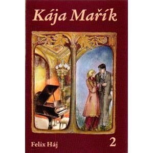Kája Mařík 2 - Felix Háj
