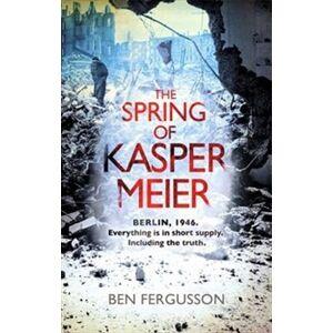 The Spring of Kaspar Meier - Ben Fergusson